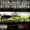 2Pac + Outlawz - Stil I Rise